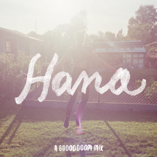 Hana - a booooooom summer mix for a total babe