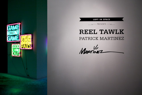 Reel Tawlk by Patrick Martinez at Loft In Space