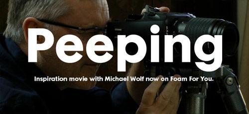 Photographer Michael Wolf Peeping for Foam Magazine