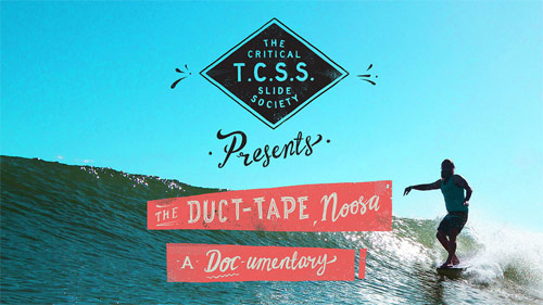 T.C.S.S. Presents: A Doc-mentary Duct Tape Invitational as Noosa Australia
