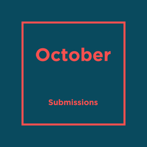 October Submissions: Share your work here!