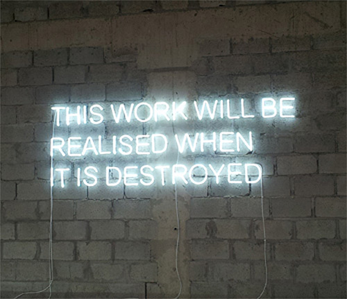 this work will be realised when it is destroyed Text Installations by artist Stefan Brüggemann